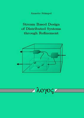 Stream Based Design of Distributed Systems Through Refinement