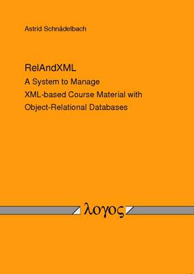 Relandxml: A System to Manage XML-Based Course Material with Object-Relational Databases