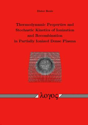 Thermodynamic Properties and Stochastic Kinetics of Ionization and Recombination in Partially Ionized Dense Plasma