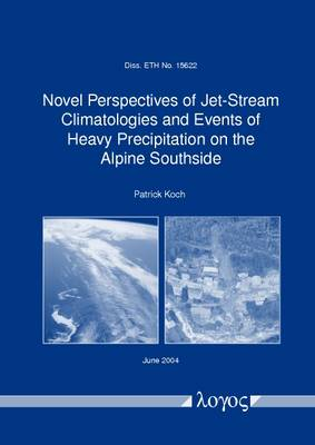 Novel Perspectives of Jet-Stream Climatologies and Events of Heavy Precipitation on the Alpine Southside