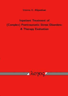 Inpatient Treatment of (Complex) Posttraumatic Stress Disorders: A Therapy Evaluation