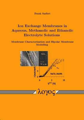 Ion Exchange Membranes in Aqueous, Methanolic and Ethanolic Electrolyte Solutions. Membrane Characterization and Bipolar Membrane Modelling