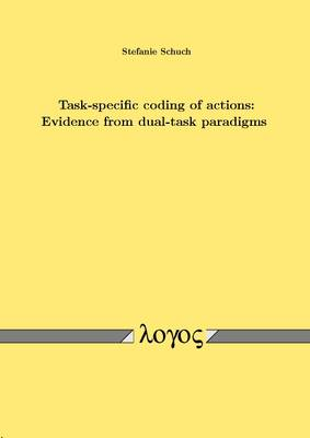 Task-Specific Coding of Actions: Evidence from Dual-Task Paradigms