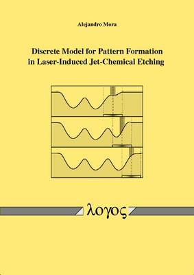 Discrete Model for Pattern Formation in Laser-Induced Jet-Chemical Etching