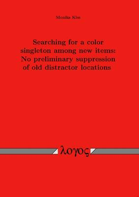 Searching for a Color Singleton Among New Items: No Preliminary Suppression of Old Distractor Locations