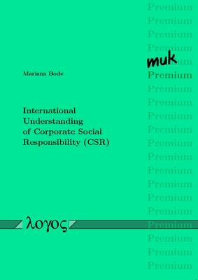 International Understanding of Corporate Social Responsibility (Csr)