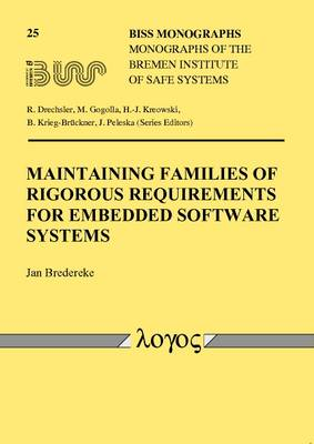 Maintaining Families of Rigorous Requirements for Embedded Software Systems