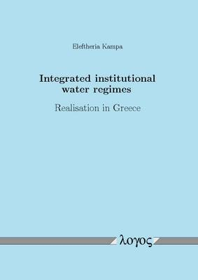 Integrated Institutional Water Regimes: Realisation in Greece