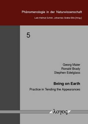 Being on Earth: Practice in Tending the Appearances