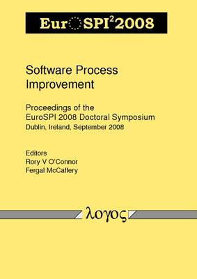 Software Process Improvement: Proceedings of the Eurospi 2008 Doctoral Symposium