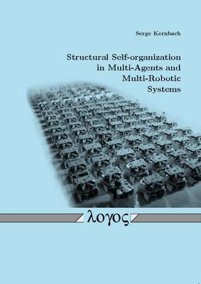 Structural Self-Organization in Multi-Agents and Multi-Robotic Systems