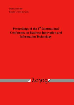 Proceedings of the 1st International Conference on Business Innovation and Information Technology