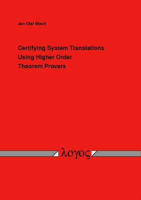 Certifying System Translations Using Higher Order Theorem Provers
