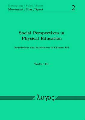 Social Perspectives in Physical Education: Foundations and Experiences in Chinese Soil