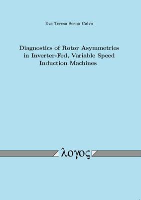 Diagnostics of Rotor Asymmetries in Inverter-Fed, Variable Speed Induction Machines