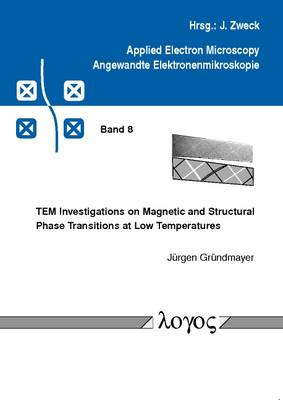 Tem Investigations on Magnetic and Structural Phase Transitions at Low Temperatures