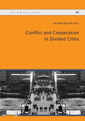 Conflict and Cooperation in Divided Cities