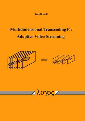 Multidimensional Transcoding for Adaptive Video Streaming