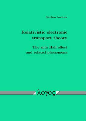 Relativistic Electronic Transport Theory: The Spin Hall Effect and Related Phenomena
