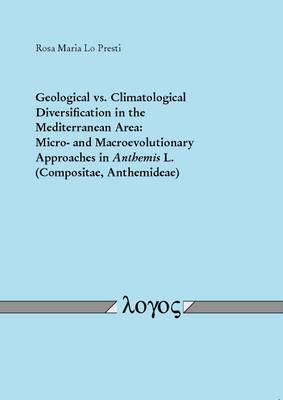 Geological vs. Climatological Diversification in the Mediterranean Area: Micro- and Macroevolutionary Approaches in Anthemis L. (Compositae, Anthemideae)