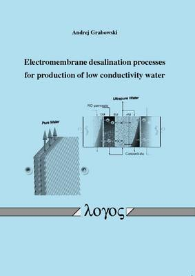 Electromembrane Desalination Processes for Production of Low Conductivity Water