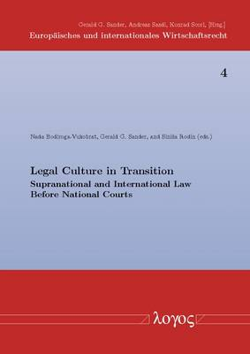 Legal Culture in Transition: Supranational and International Law Before National Courts