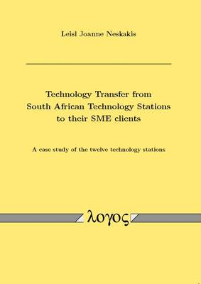 Technology Transfer from South African Technology Stations to Their Sme Clients: a Case Study of the Twelve Technology Stations