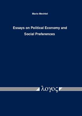 Essays on Political Economy and Social Preferences