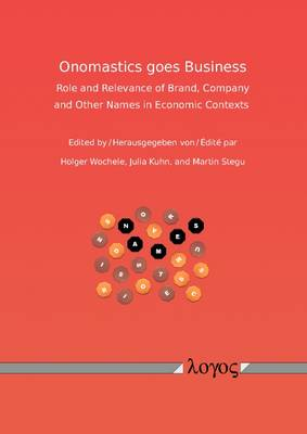 Onomastics Goes Business: Role and Relevance of Brand, Company and Other Names in Economic Contexts