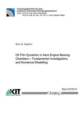 Oil Film Dynamics in Aero Engine Bearing Chambers: Fundamental Investigations and Numerical Modelling