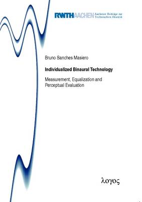 Individualized Binaural Technology.: Measurement, Equalization and Perceptual Evaluation