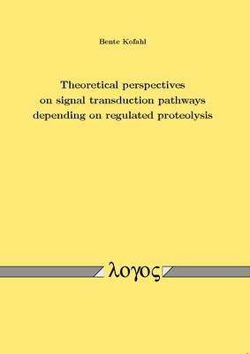 Theoretical Perspectives on Signal Transduction Pathways Depending on Regulated Proteolysis