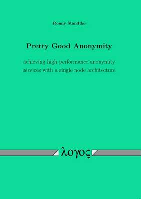 Pretty Good Anonymity: Achieving High Performance Anonymity Services with a Single Node Architecture