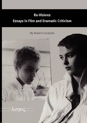 Re-Visions: Essays in Film and Dramatic Criticism
