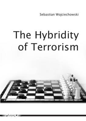 The Hybridity of Terrorism: Understanding Contemporary Terrorism