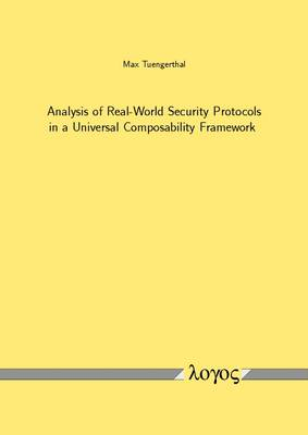 Analysis of Real-World Security Protocols in a Universal Composability Framework