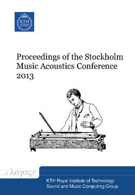 Proceedings of the Stockholm Music Acoustics Conference 2013