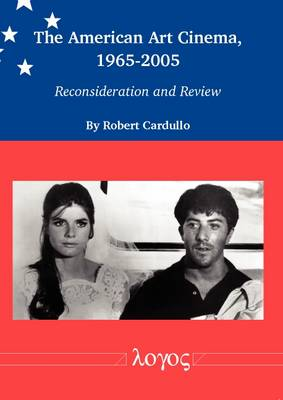 The American Art Cinema, 1965-2005: Reconsideration and Review