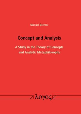 Concept and Analysis: A Study in the Theory of Concepts and Analytic Metaphilosophy