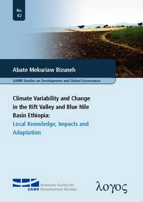 Climate Variability and Change in the Rift Valley and Blue Nile Basin, Ethiopia:: Local Knowledge, Impacts and Adaptation