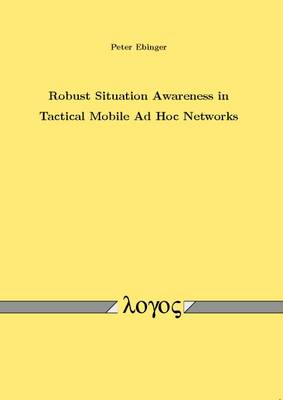 Robust Situation Awareness in Tactical Mobile Ad Hoc Networks