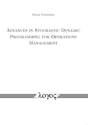 Advances in Stochastic Dynamic Programming for Operations Management