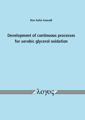 Development of Continuous Processes for Aerobic Glycerol Oxidation