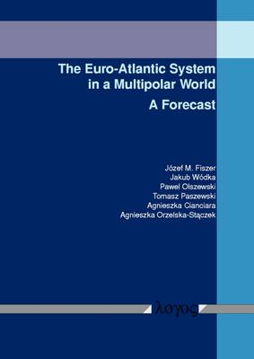 The Euro-Atlantic System in a Multipolar World: A Forecast