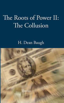The Roots of Power II: The Collusion