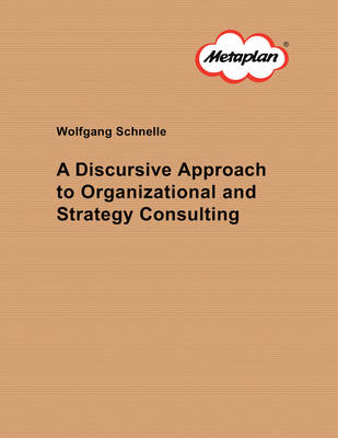 A Discursive Approach to Organizational and Strategy Consulting