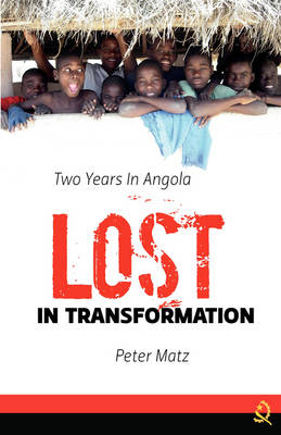 Lost in Transformation: Two Years in Angola