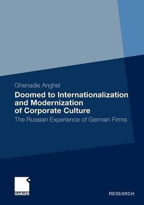 Doomed to Internationalization and Modernization of Corporate Culture: The Russian Experience of German Firms