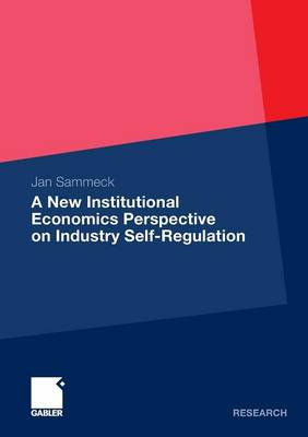 A New Institutional Economics Perspective on Industry Self-Regulation