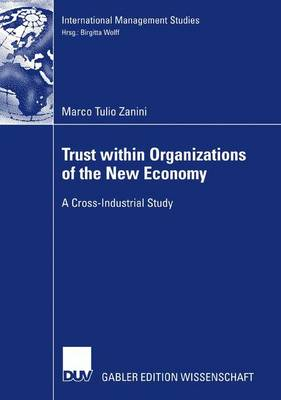 Trust Within Organizations of the New Economy: A Cross-Industrial Study